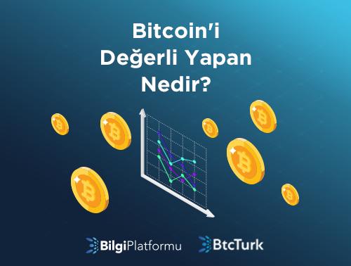 Bitcoin'i Değerli Yapan Nedir?