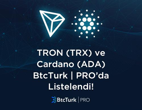 TRON (TRX) ve Cardano (ADA)   BtcTurk | PRO'da Listelendi!