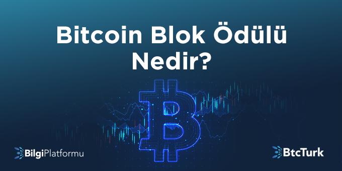 Bitcoin Blok Ödülü Nedir?