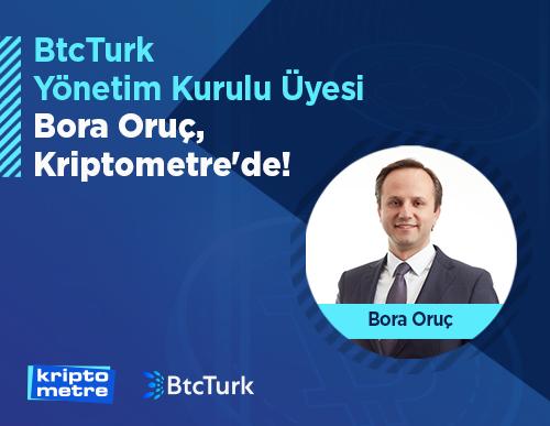 Bora Oruç, Yönetim Kurulu Üyesi Olarak BtcTurk'e Katıldı