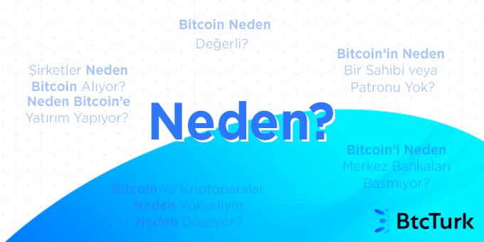 Bitcoin İçin Sorulan Neden Soruları?