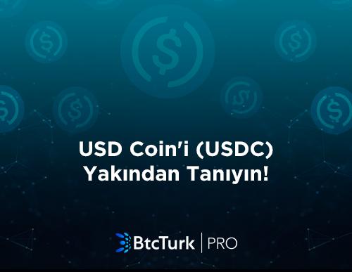 USD Coin'i (USDC) Yakından Tanıyın