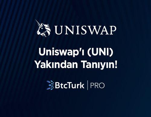 Uniswap'i (UNI) Yakından Tanıyın