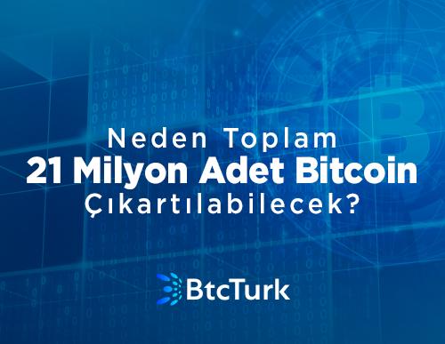 Neden Yalnızca 21 Milyon Adet Bitcoin Çıkartılabilecek?