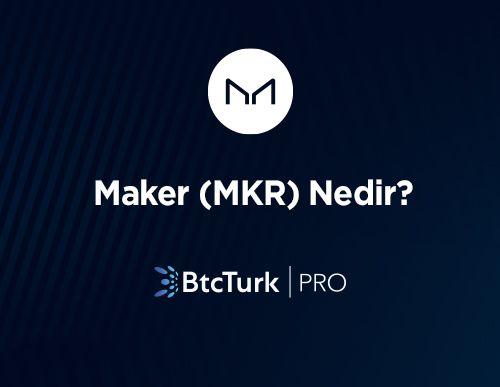 Maker (MKR) Nedir? Nasıl Çalışır?