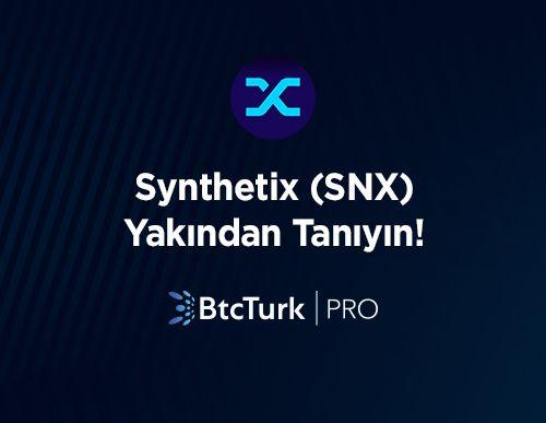 Synthetix'i (SNX) Yakından Tanıyın