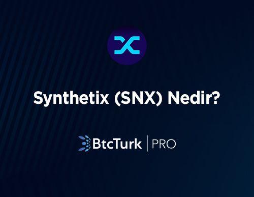 Synthetix (SNX) Nedir? Nasıl Çalışır?