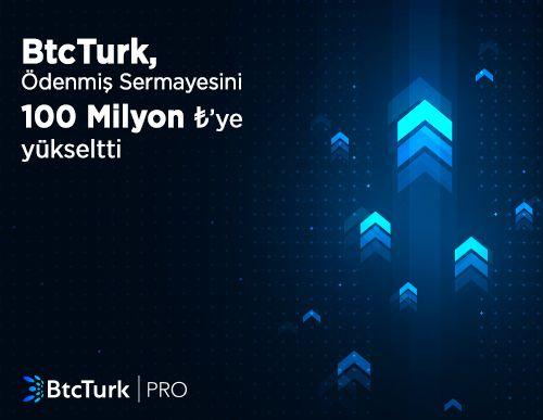 BtcTurk, ödenmiş sermayesini 100 milyon TL'ye yükseltti