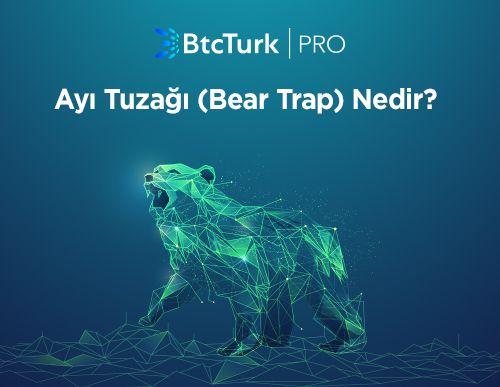 Ayı Tuzağı (Bear Trap) Nedir?