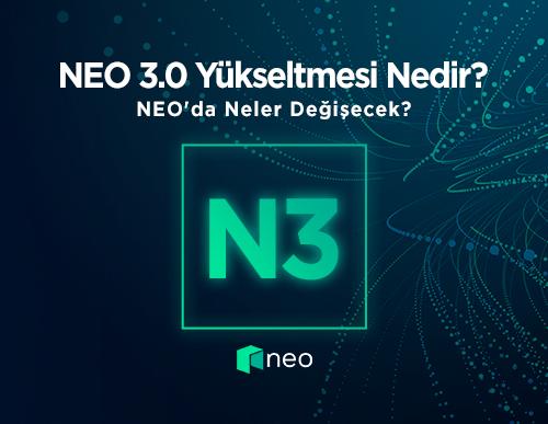 NEO 3.0 Yükseltmesi Nedir? NEO'da Neler Değişecek?