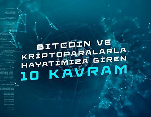Bitcoin ve Kriptoparalar ile Hayatımıza Giren 10 Kavram