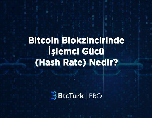Bitcoin Blokzincirinde İşlemci Gücü (Hash Rate) Nedir?