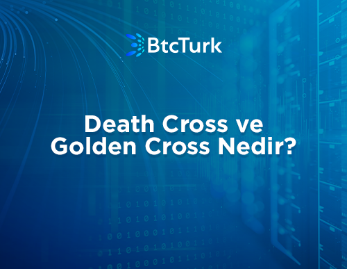 Death Cross ve Golden Cross Nedir?