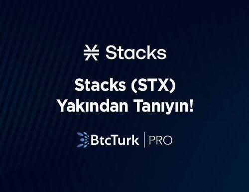 Stacks'i (STX) Yakından Tanıyın