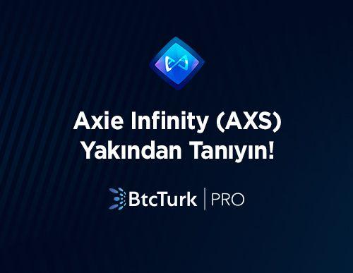Axie Infinity'yi (AXS) Yakından Tanıyın